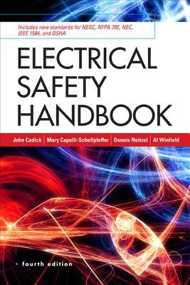Electrical Safety Handbook By Cadick, John/ Capelli-Schellpfeffer, Mary/ Neitzel, Dennis/ Winfield, Al